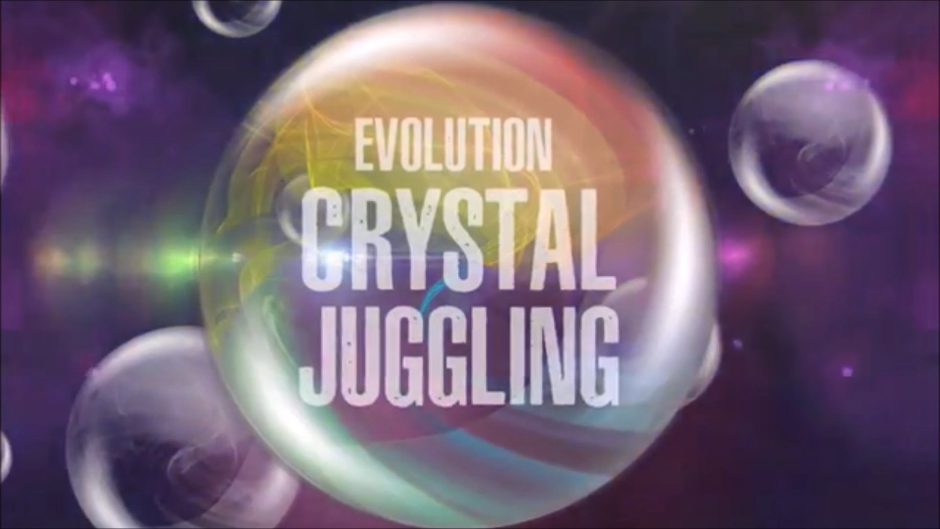 :EVOLUTION CRYSTAL JUGGLING